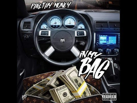 Philthy Money - In My Bag *Explicit (Official Video)