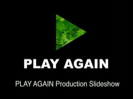 PLAY AGAIN Production Slideshow