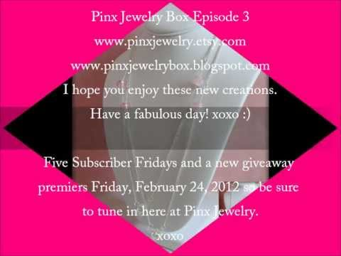 Pinx Jewelry Box Episode 3