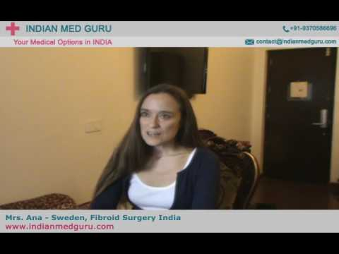 Mrs. Ana from Sweden sharing her experience about Fibroid Surgery in India