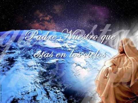 El Padre Nuestro- la oracion mas poderosa del universo.