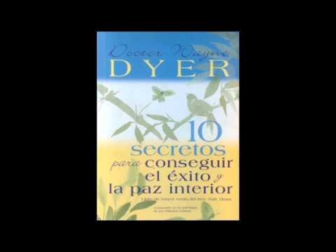 Los 10 secretos para conseguir el éxito y la paz interior ☼ del Dr. Wayne W. Dyer