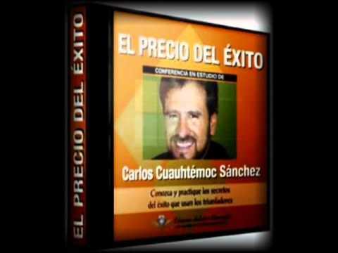 El precio Del Exito - Carlos Cuautemoc Sanchez - aprovechar las oportunidades que se te presentan
