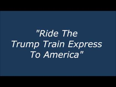 """Ride The Trump Train Express To America"""