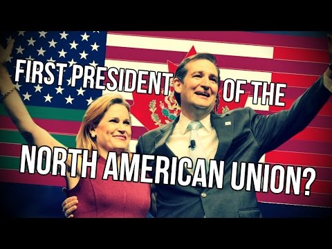 Ted Cruz: First President of the North American Union?