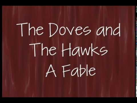 Newfangled Fables - Fable 1 - The Doves and the Hawks