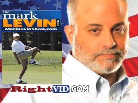 Levin BLASTS Obama: 'Get Your Ass Off The Golf Course... Act Like A President Or Get The Hell Out!'
