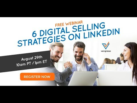 [Webinar] 6 Digital Selling Strategies for LinkedIn - Vengreso - Digital Sales Transformation