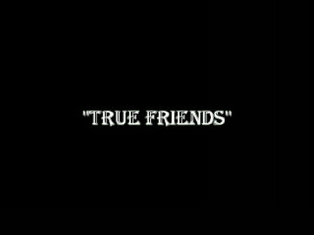 TRUE FRIENDS 1