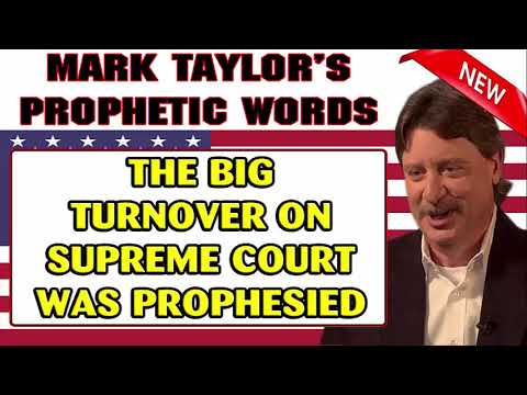 Mark Taylor Prophetic Words (10/03/2018) — THE BIG TURNOVER ON SUPREME COURT WAS PROPHESIED