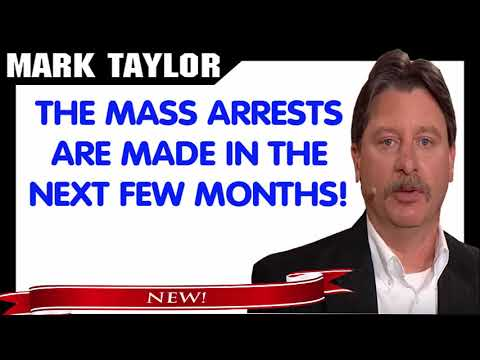 Mark Taylor Prophecy October 03, 2018 — THE MASS ARRESTS ARE MADE IN THE NEXT FEW MONTHS