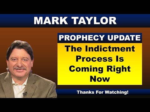 Mark Taylor Prophecy September 23, 2018 – THE INDICTMENT PROCESS IS COMING RIGHT NOW