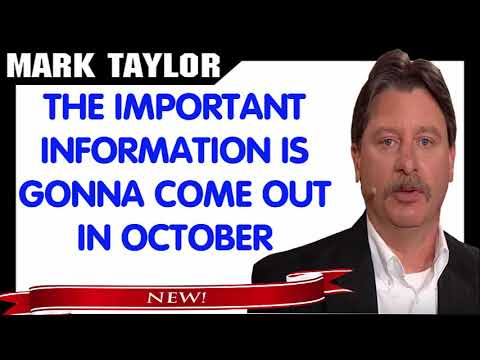 Mark Taylor Prophecy September 23, 2018 — THE IMPORTANT INFORMATION IS GONNA COME OUT IN OCTOBER