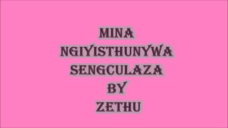 Mina ngiyisthunywa sengculaza by Zethu
