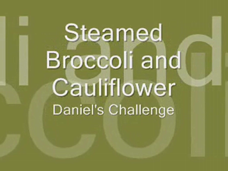 Steamed Broccoli and Cauliflower