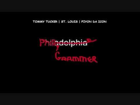 Tommy Tucker, St. Louis, Fiyon Da Icon - Philly Grammar