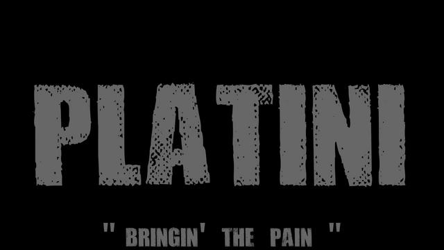 Platini - Bring The Pain '10 Directed by : OneTwoMedia