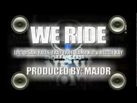 We Ride - Loc, Disani Falls, Tray Tray, Bama Kid & Reggie Ray