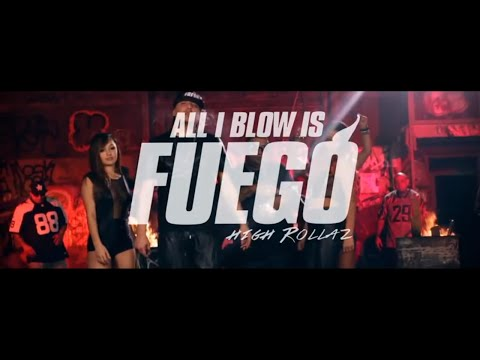"HIGH ROLLAZ - ""ALL I BLOW IS FUEGO"" (OFFICIAL MUSIC VIDEO)"
