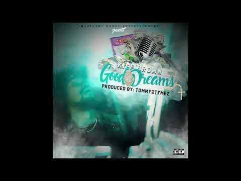 Kief Brown  Good Dreams