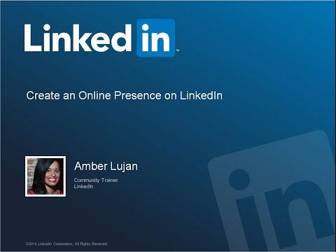 Part 1: Create an Online Presence on LinkedIn