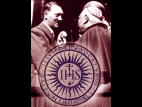 Nazi Germany - A Creation of the Vatican and Jesuits
