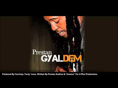 Preston - GYAL DEM [2013 Trinidad Soca]