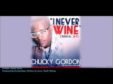 Chucky Gordon : I NEVER WINE [2013 Trinidad Soca]