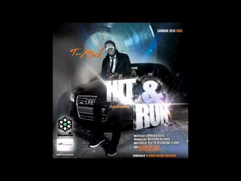 T-Rock - HIT & RUN [Trinidad Carnival Soca] 2013