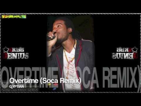 Gyptian - Overtime (Soca Remix) Dec 2012