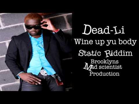 Dead-LI - Wine up yu body (Static Riddim) 2012