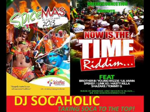 BROTHER B - NO SENSE - NOW IS THE TIME RIDDIM - GRENADA SOCA 2013