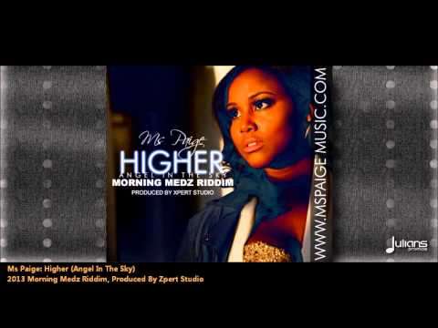 Ms Paige - HIGHER (ANGEL IN THE SKY) [2013 Reggae Release]