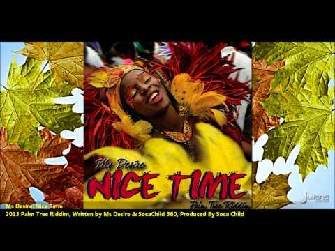 Ms Desire - NICE TIME [2013 UK Soca]