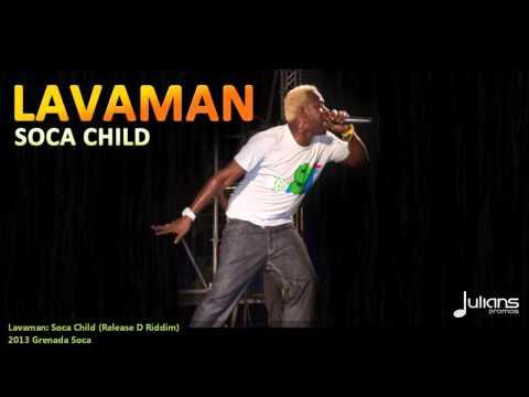Lavaman - SOCA CHILD [2013 Grenada Soca]