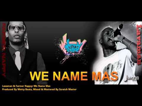 Lavaman & Farmer Nappy - WE NAME MAS [2013 Grenada Soca]