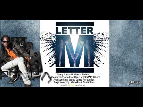 Pumpa - LETTER M (2013 Virgin Islands Soca)(Gabba Riddim, Daddy Jones)