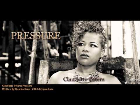 Claudette Peters - PRESSURE [2013 Antigua Soca]