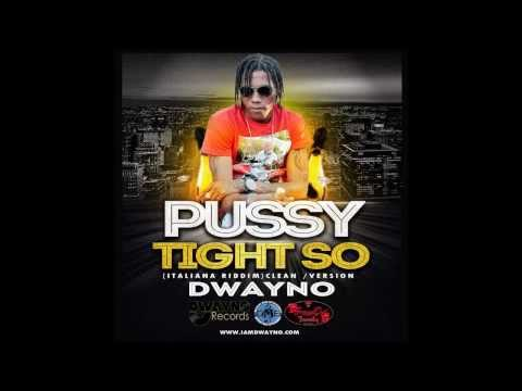 Dwayno - pussy tight so (raw) - (italiana riddim) bouff dem