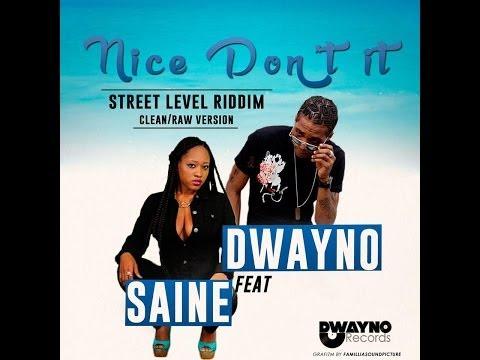 Dwayno - Nice dont it - (clean) Street level riddim (June 2014)