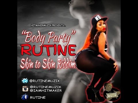 Rutine - Body Party [Skin To Skin Riddim] July 2014