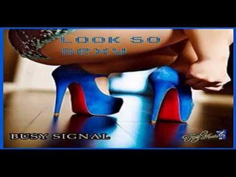 Busy Signal - Look So Sexy - Turf Music Entertainment - July 2014