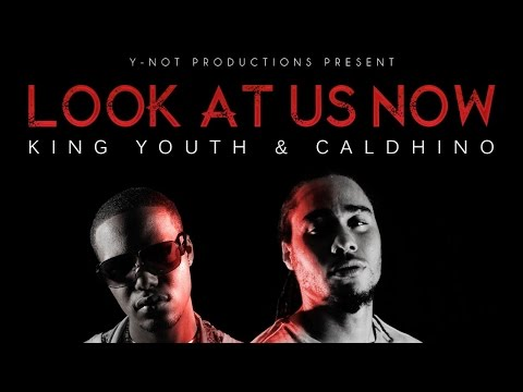 Caldhino & King Youth - Look At Us Now - July 2014