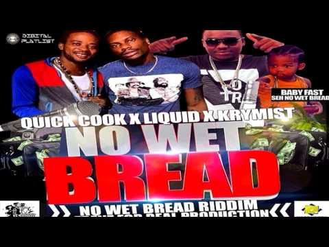 Quick Cook Feat. Zj Liquid & Krymist - Bread (Watch D Lean) - No Wet Bread Riddim - October 2014