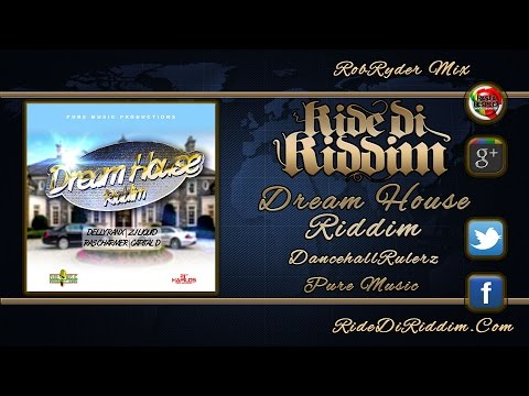 Dream House Riddim Mix (November 2014) Pure Music Production