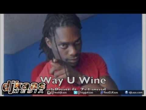Zj Liquid - Way U Wine [Clarendon Riddim] Tuch Point Music   Dancehall 2015