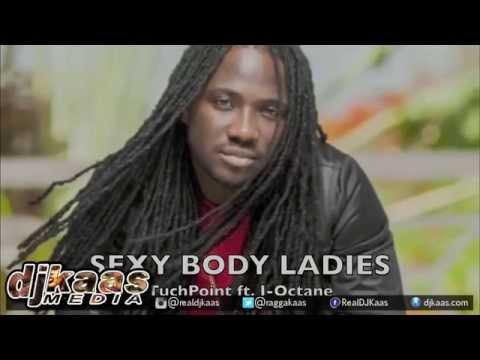 I Octane - Sexy Body Ladies [Clarendon Riddim] Tuch Point Music | Dancehall 2015
