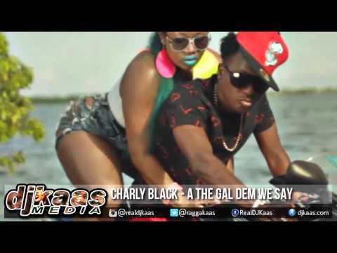 Charly Black - A The Gal Dem We Say {Raw}[Cutstone Records] Soca Dancehall 2015