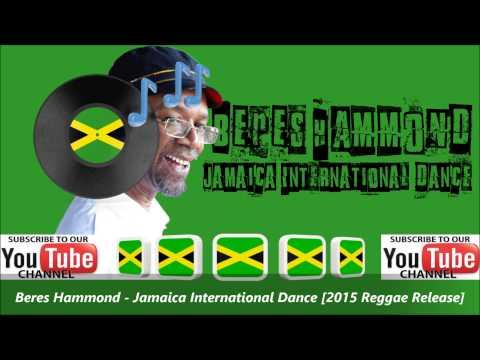 Beres Hammond - Jamaica International Dance [2015 Reggae Release]
