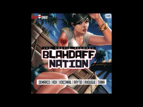 Zj Johnny Kool - BlahdaffNation Mix ft Tiana, Demarco, Voicemail, RDX, Rhougue